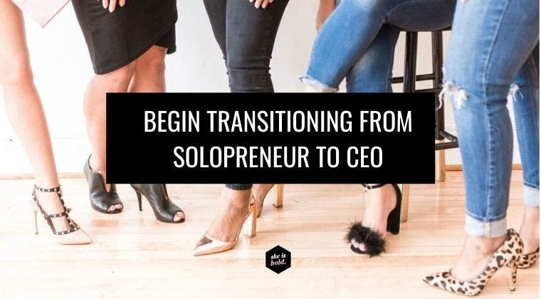 How to Transition From Solopreneur To CEO