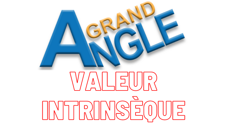 Grand Angle Valeur Intrinsèque