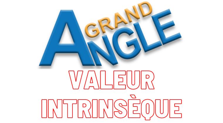 Grand Angle Valeur Intrinsèque