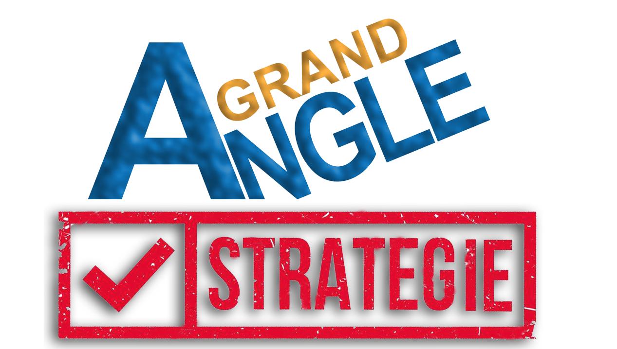 La Stratégie Grand Angle