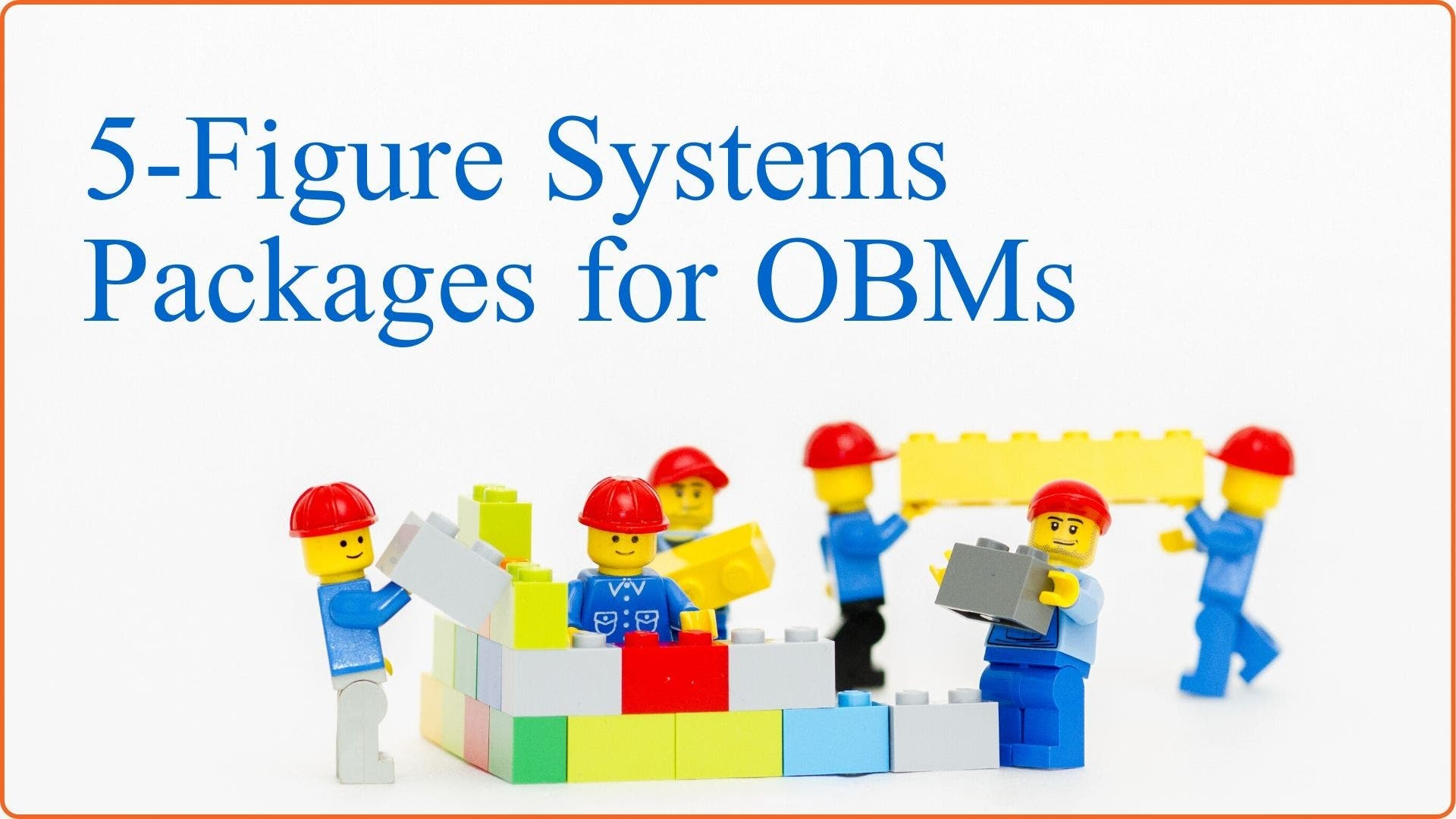 5-Figure Systems Packages for OBMs
