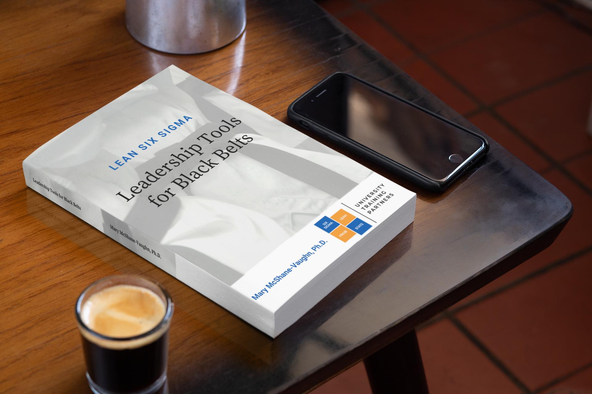 Lean Six Sigma Leadership Tools for Black Beltstextbook