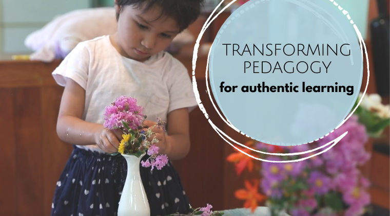 Transforming pedagogy: for authentic learning