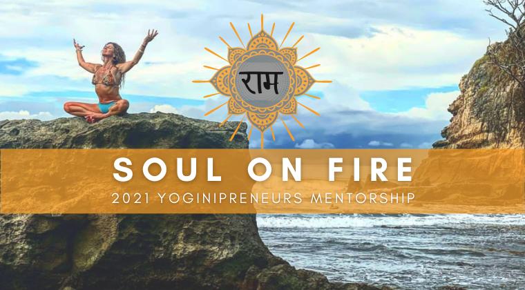 2021 Soul on Fire YoginiPreneur Mentorship