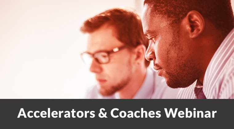 Accelerators & Coaches - Webinar