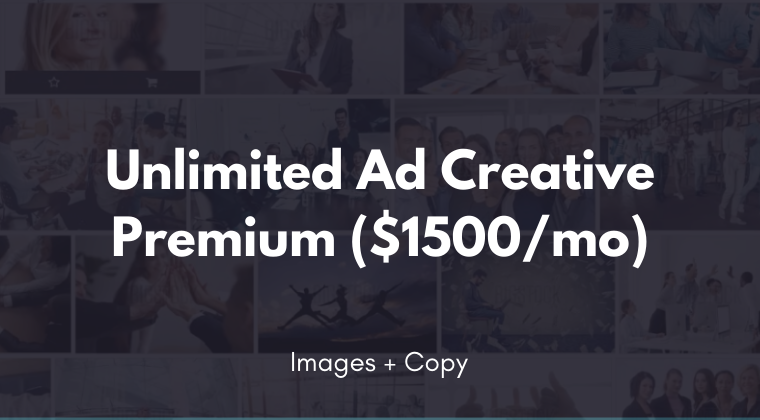 Unlimited Ad Creative Premium (Images + Copy)