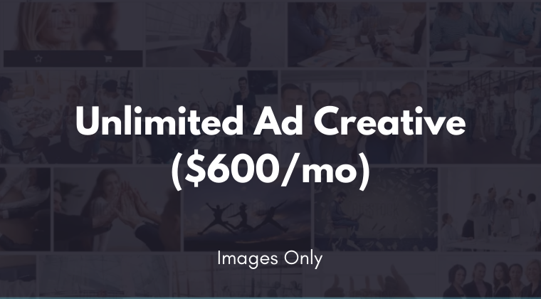 Unlimited Ad Creative (Images Only)