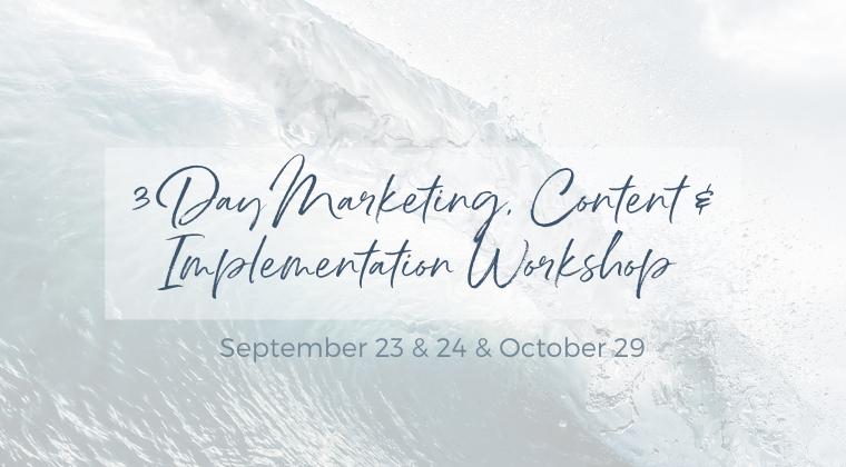 3 Day Marketing, Content, & Implementation Workshop - September Cohort