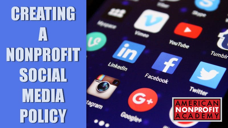 CREATING A NONPROFIT SOCIAL MEDIA POLICY