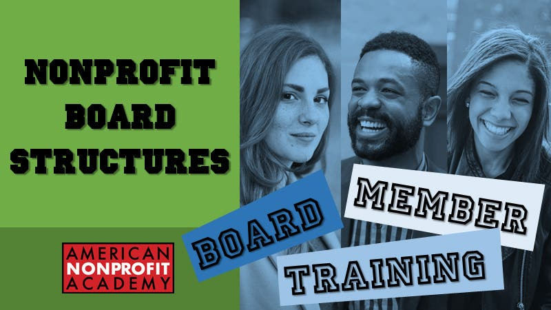 BOARD MEMBER TRAINING  Nonprofit Board Structures
