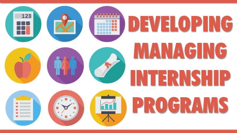 Developing and Managing Internship Programs