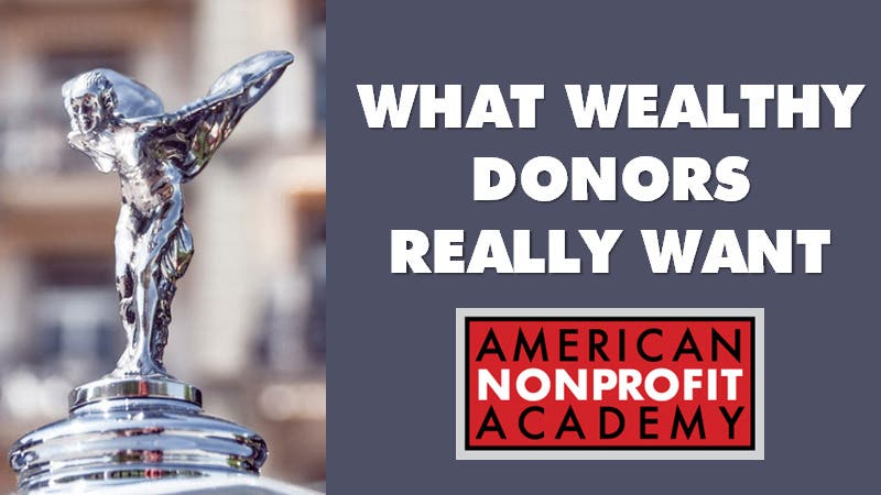 What Wealthy Donors Really Want