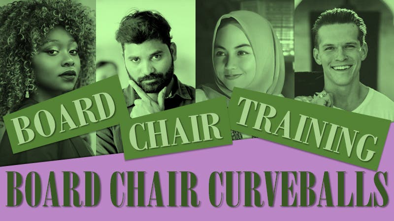 Board Chair Curveballs