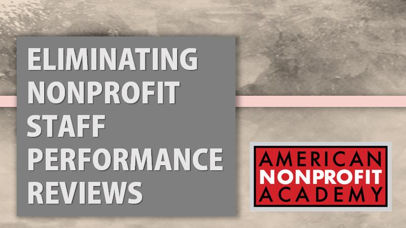 ELIMINATING NONPROFIT PERFORMANCE STAFF REVIEWS