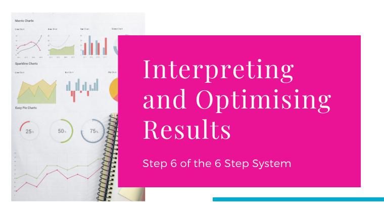 Step 6 - Interpreting and Optimising Results