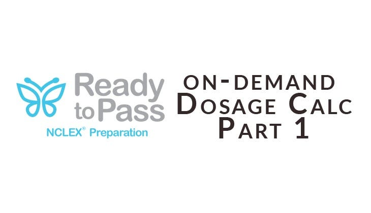 Ready to Pass NCLEX Review - Dosage Calculations Part 1 On Demand Video