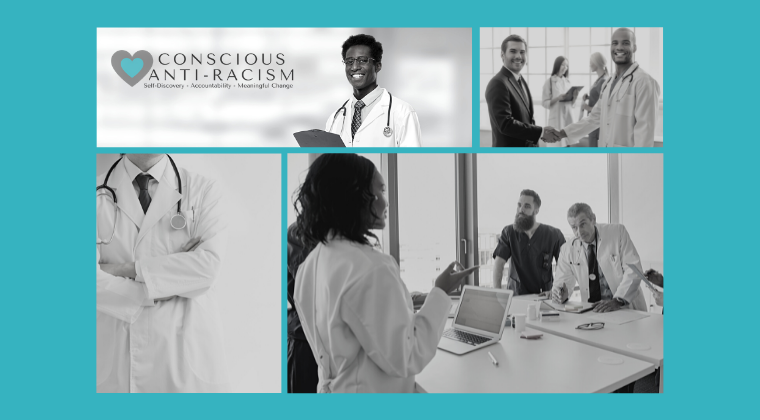Conscious Anti-Racism: Tools for Self-Discovery, Accountability, and Meaningful Change in Healthcare