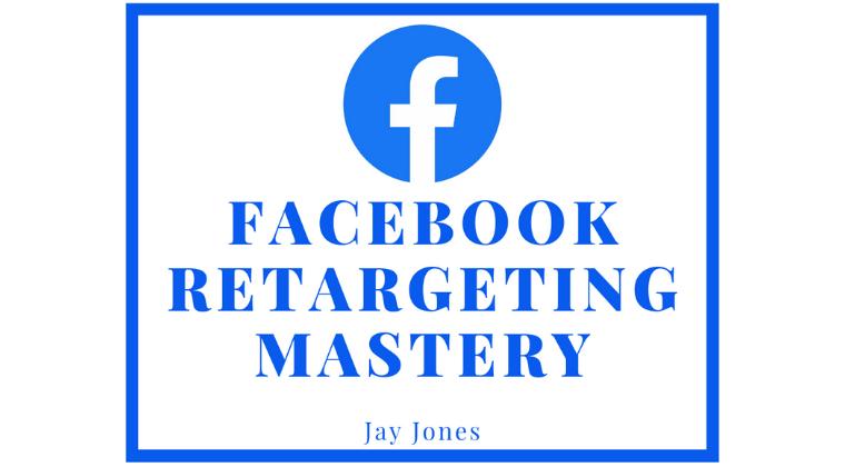 Facebook Retargeting Mastery