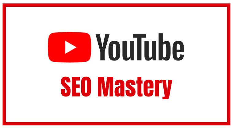 YouTube SEO Mastery