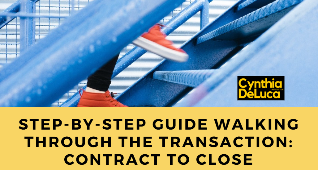 Step by Step Guide Walking Through the Transaction Contract to Close (Downloads Included)