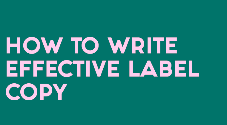 How to Write Effective Copy for Your Labels