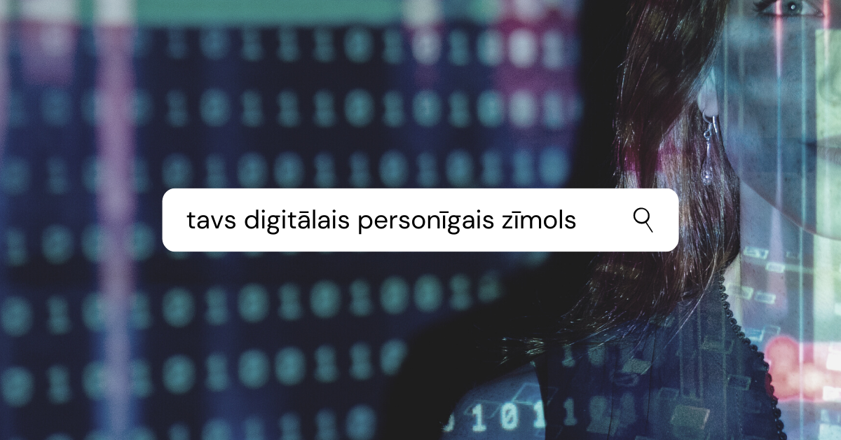 Viss par tavu digitālo personīgo zīmolu