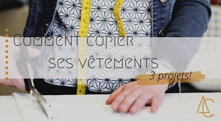 Copier ses propres vêtements - 3 projets!