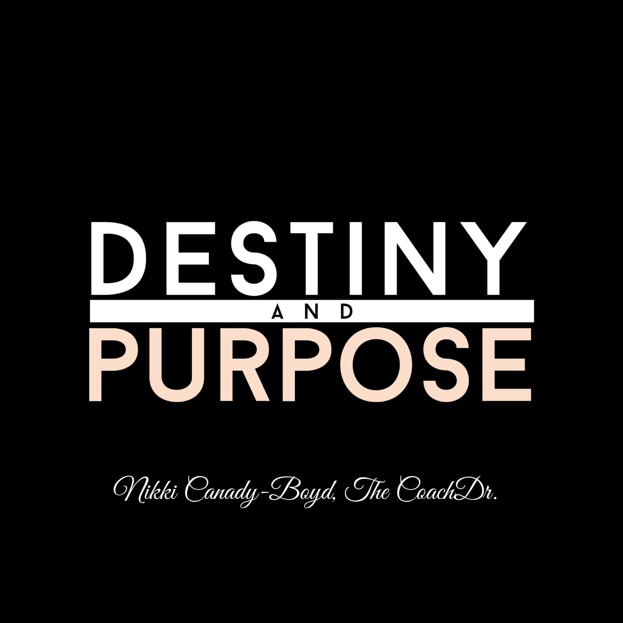 The Journey To My Destiny and Purpose