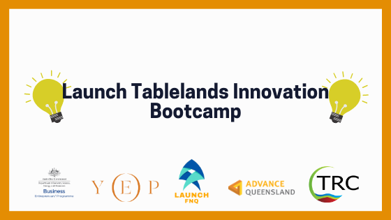Launch Tablelands Innovation Bootcamp