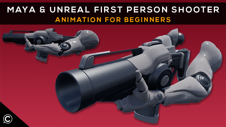 Maya & Unreal First Person Shooter Animation for Beginners