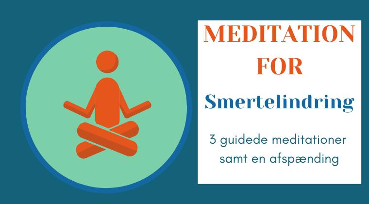 Meditationspakke 2: Meditationer og afspænding for smertelindring. Lette at gå til og varer max 15 min.