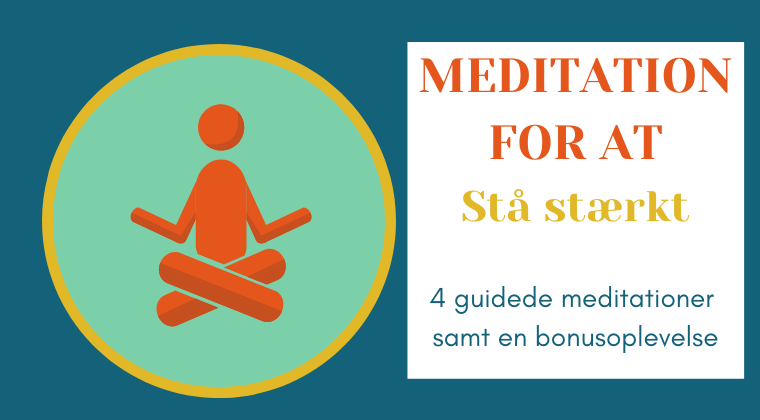 Meditationspakke 4: 4 meditationer og et tillæg. Pakken her hjælper dig til at stå stærkt i livet.