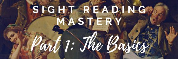 Sight Reading Mastery: Part 1, The Basics
