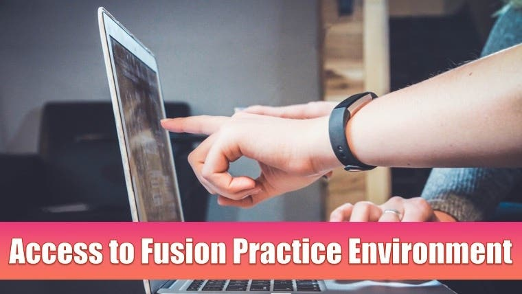 Access to Fusion R13 Practice Environment