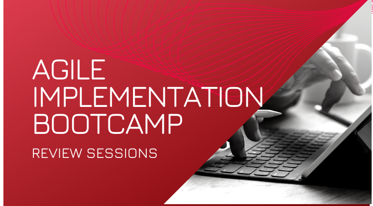 Agile Implementation Bootcamp - Review Sessions