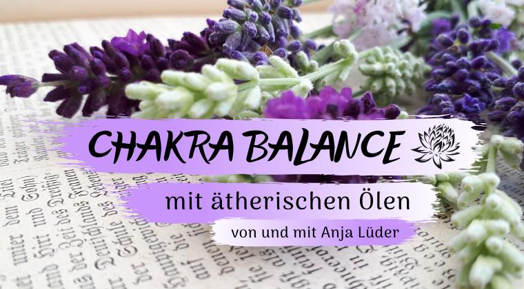 Chakra Balance mit ätherischen Ölen