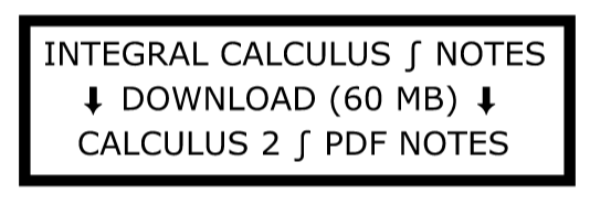 Integral Calculus Concise PDF notes (60 MB)