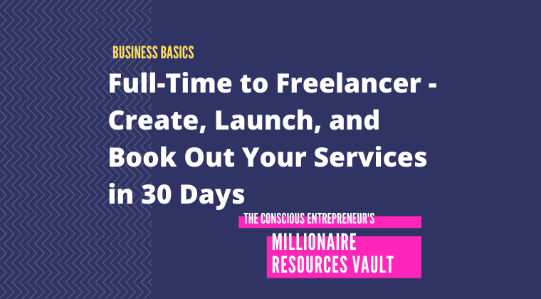 Full-Time to Freelancer - Create, Launch, and Book Out Your Services in 30 Days (Fast Track Series)