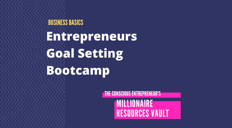 Entrepreneurs Goal Setting Bootcamp (Fast Track Series)