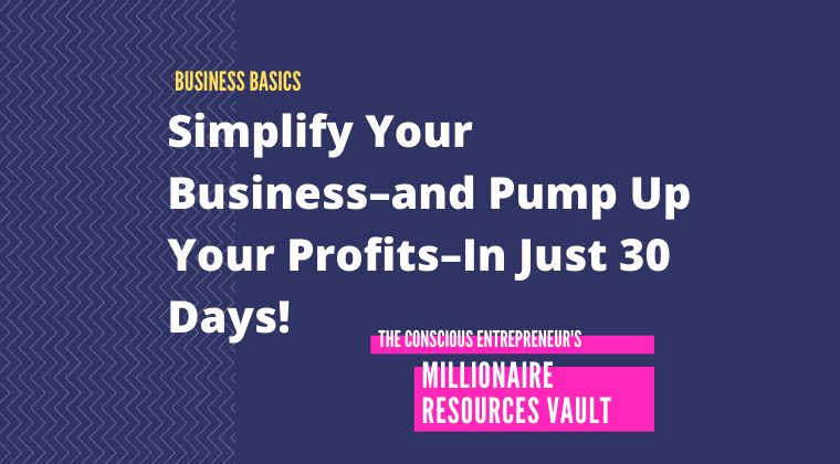 Simplify Your Business–and Pump Up Your Profits–In Just 30 Days! (Fast Track Series)