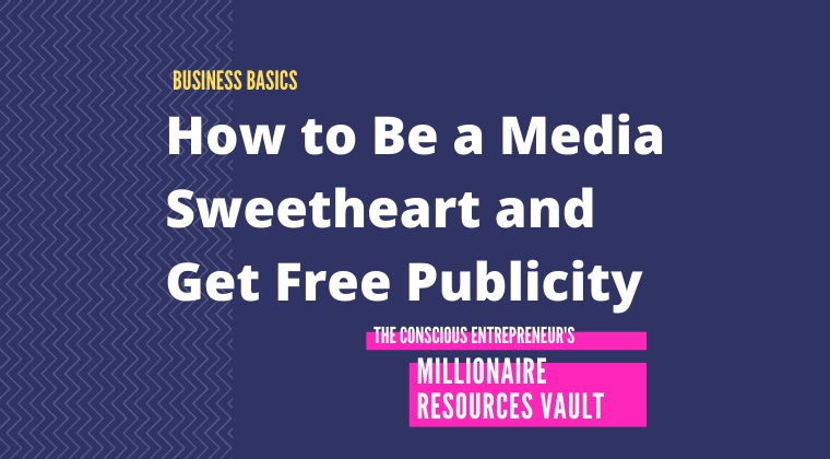 How to Be a Media Sweetheart and Get Free Publicity (Fast Track Series)