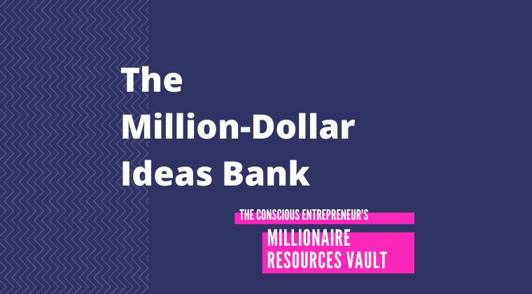 The Million-Dollar Ideas Bank