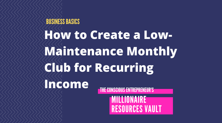 How to Create a Low-Maintenance Monthly Club for Recurring Income (Fast Track Series)