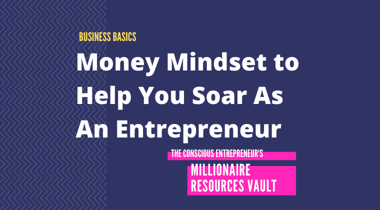 Money Mindset to Help You Soar As An Entrepreneur (Fast Track Series)