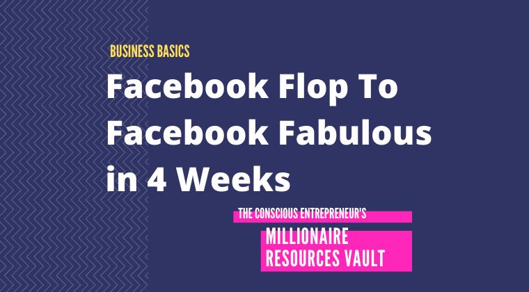 Facebook Flop To  Facebook Fabulous in 4 Weeks (Fast Track Series)
