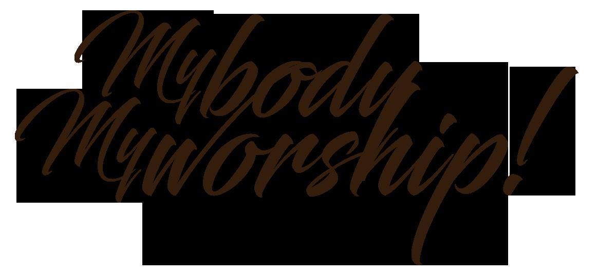 MybodyMyworship