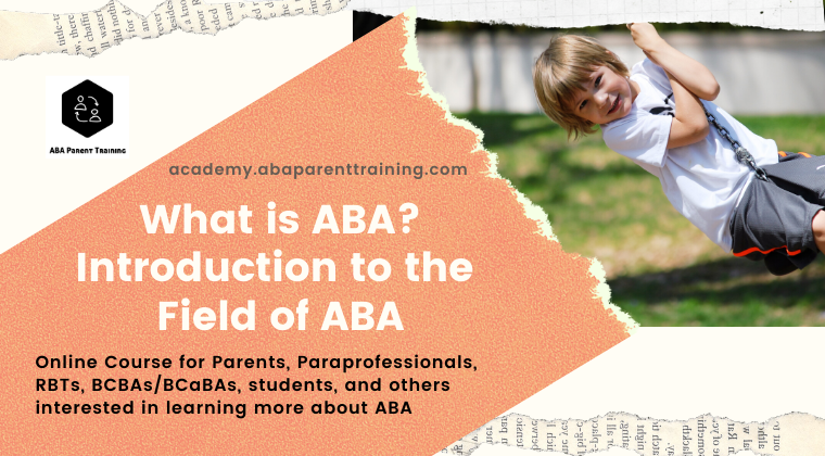 What is ABA? Introduction to the Field of Applied Behavior Analysis