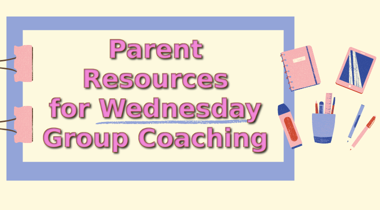 Parent Resources for Wednesday Group Coaching