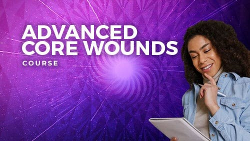 Course: Advanced Core Wounds Course:  Understanding Their Impact and How to Reprogram Them thumbnail