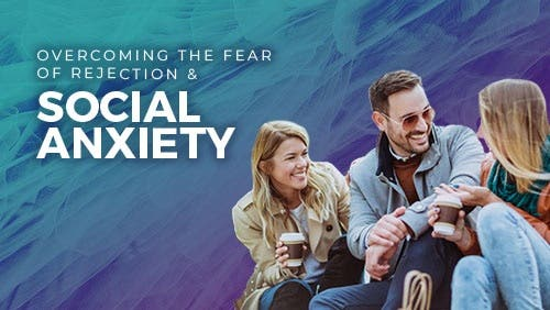 Course: Overcoming the Fear of Rejection and Social Anxiety thumbnail